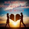 Relationship Advice: Building the Foundation for a Love Match
