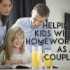 Helping Kids with Homework As A Couple