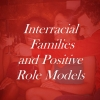 Marriage Counseling: Interracial Families and Positive Role Models