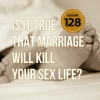 Is It True That Marriage Will Kill Your Sex Life?