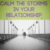 Calm the Storms in Your Relationship