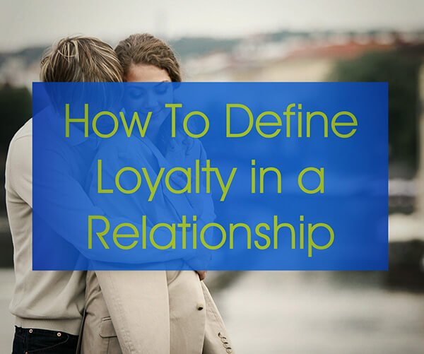 define loyalty in a relationship