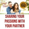 Passion Perfect : Sharing Your Passions with Your Partner