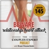 Beware of Relationship Heart Attacks!