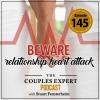 Beware of Relationship Heart Attacks!