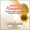 What is Romance? Romance is not only good for Valentine's Day