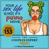 Your Sex Life Is Not A Porno Movie