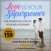 Love is Your Superpower – The power of love in your relationship
