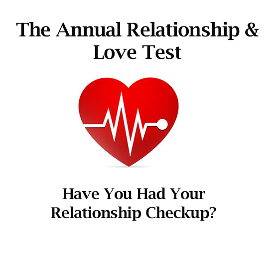 Annual Relationship Check Up and Love Test - Get Yours Today!