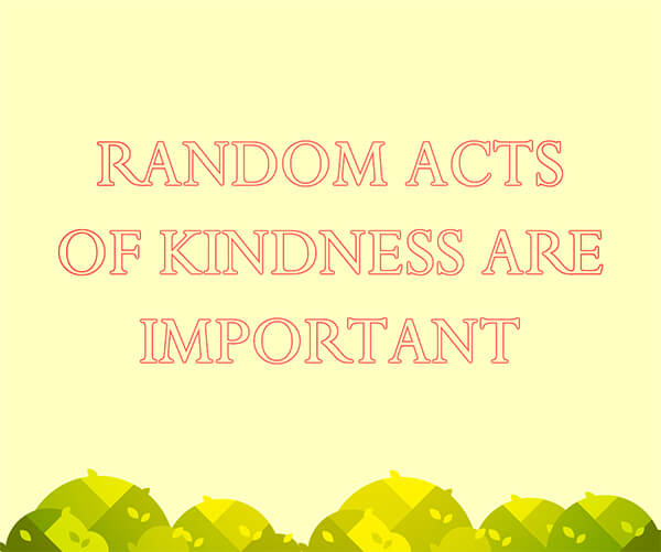 RELATIONSHIP ADVICE: RANDOM ACTS OF KINDNESS ARE IMPORTANT