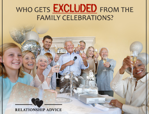 Relationship Advice: Who gets excluded from the family celebrations?