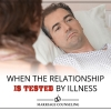 Marriage Counseling: When the Relationship is Tested by Illness