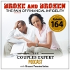 Broke and Broken – The Pain of Financial Infidelity