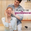 Relationship Advice: Plan To Be Spontaneous