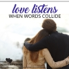 Relationship Advice: Love Listens when Words Collide