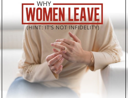 Why Women Leave (Hint: It's Not Infidelity)