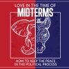 Love In The Time Of Midterms: How To Keep Peace In The Political Process