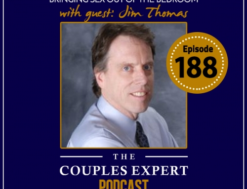Emotional Intimacy – Bringing Sex Out of the Bedroom with Guest Jim Thomas