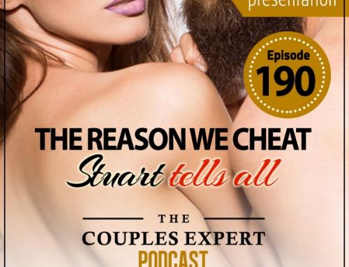 The Reason We Cheat, Stuart Tells All – Encore