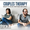 Couples Therapy: What if Your Partner Refuses?