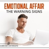 Emotional Affair: The Warning Signs