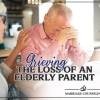 Grieving the Loss of an Elderly Parent with Your Partner
