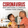 Coronavirus: Keep Emotional and Spiritual Connections Strong
