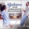 Balance Your Unbalanced Relationship